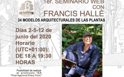 1er. SEMINARIO WEB CON FRANCIS HALLÉ: 24 MODELOS ARQUITECTURALES DE LAS PLANTAS