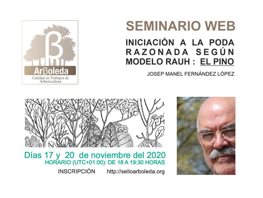 SEMINARIO WEB: INICIACIÓN A LA PODA RAZONADA SEGÚN MODELO RAUH: EL PINO. JOSEP MANEL FERNÁNDEZ LÓPEZ. 17 y 20 de noviembre de 2020